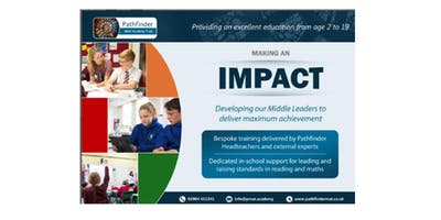 MAKING AN IMPACT - Developing our Middle Leaders to deliver maximum achievement