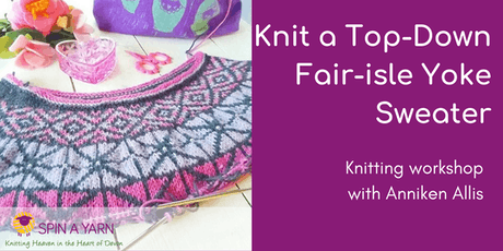Knit a Top-Down Fair-isle Yoke Sweater with Anniken Allis - June date tickets