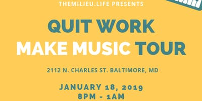 Quit Work Make Music Tour Baltimore