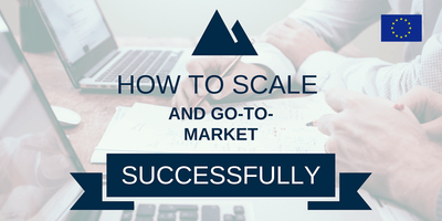 How to scale and go-to-market successfully