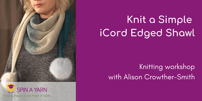 Knit a Simple iCord Edge Shawl with Alison Crowther-Smith