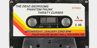 The Dead Bedrooms w/ Phantom Phunk, Thirsty Curses