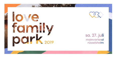 Love Family Park 2019 Tickets