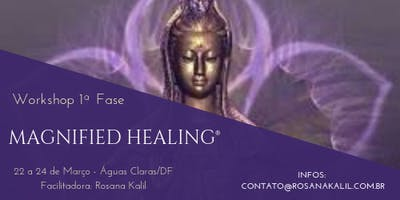 WORKSHOP MAGNIFIED HEALING® - 1ª FASE