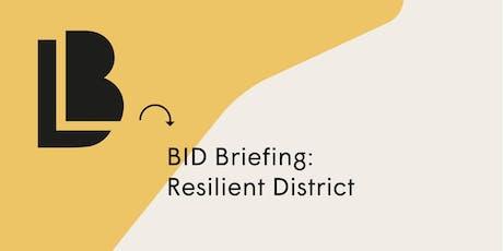 BID BRIEFING: Resilient District tickets