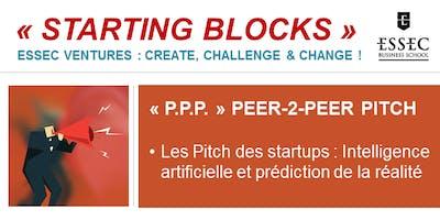 STARTING BLOCKS, les ateliers ESSEC Ventures : « P.P.P. - Peer to Peer Pitch » Jeudi 17 Janvier 2019