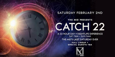 Catch 22: A 22 Hour Day & Night Experience at the MID