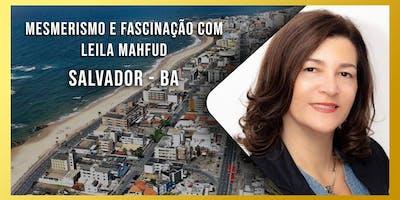 Mesmerismo e Fascinação com Leila Mahfud - Módulo 1 - Salvador
