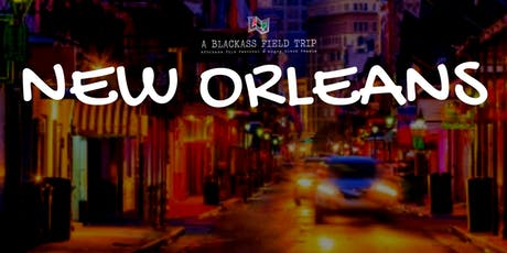 A Blackass Field Trip: New Orleans Edition tickets