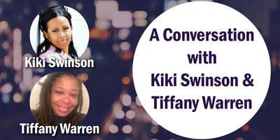 A Conversation with Tiffany Warren and Kiki Swinson