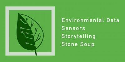 Environmental Stone Soup: Data/Sensors/Storytelling