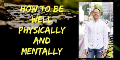 Brain, & Body Workshop: How to be well physically and mentally