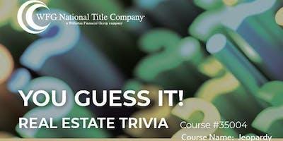 Real Estate Trivia - Continuing Education