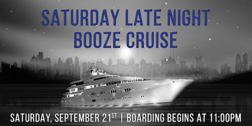 Saturday Late Night Booze Cruise on September 21st aboard Spirit of Chicago