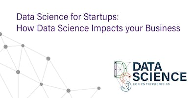 Data Science for Startups: How Data Science Impacts Your Business