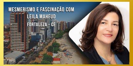 Mesmerismo e Fascinação com Leila Mahfud - Módulo 1 - Fortaleza tickets