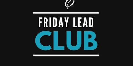Friday Lead Club  tickets
