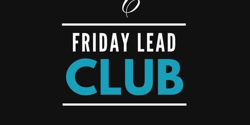 Friday Lead Club