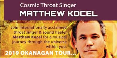 Cosmic Throat Singer Matthew Kocel - HEAL & IMMERSE OKANAGAN 2019 - Kamloops