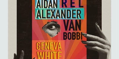 R E L, Aidan Alexander, Van Bobbi, Geneva White, PARTYWITHRAY