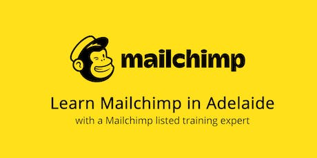 Learn Mailchimp in Adelaide tickets