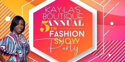 Kay-La's Boutique 5th Annual Fashion Show Party