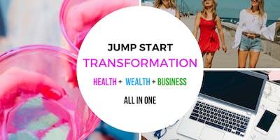 Jump Start Transformation: Health, Wealth, Business