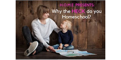 """Why in the HECK do you Homeschool?"""