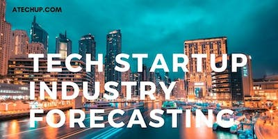 Tech Startup Forecasting Reports - Tech Trends - Market Insights - Entrepreneurship - Investing - Industry Forecast