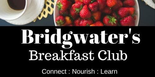 Bridgwater's Breakfast Club with Guest Speaker Catherine Davies