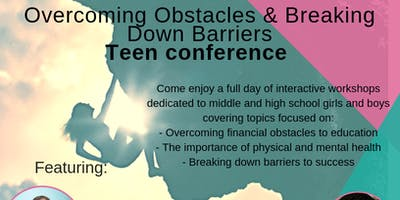 Overcoming Obstacles and Breaking Down Barriers Teen Conference