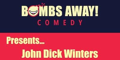Bombs Away! Comedy Presents: John Dick Winters