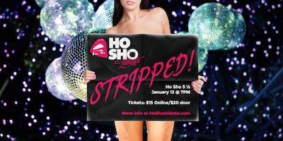 Ho Sho 5 1/2 - STRIPPED!