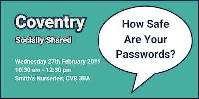 Coventry Socially Shared How Safe Are Your Passwords
