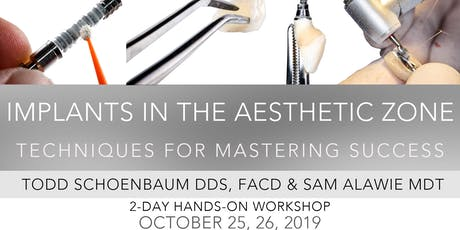 Implants in the Aesthetic Zone: Techniques for Mastering Success - 2019 tickets
