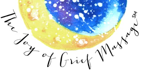 """FALL 2019 """"The Joy of Grief Massage Live Workshop"""" - 15 CE tickets"""