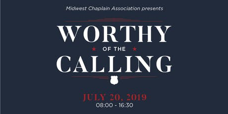 Worthy of the Calling (Midwest Chaplain Association Presents 5th Annual Law Enforcement Conference) tickets