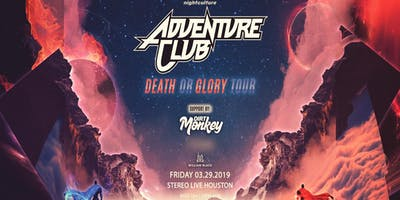 Adventure Club: Death Or Glory Tour - Houston