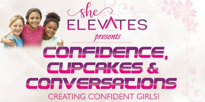 Confidence, Cupcakes & Conversations: Creating Confident Girls