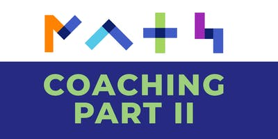 Learning & Leading For Math Coaches (Coaching Part II)