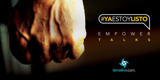#YaEstoyListo EMPOWER - Talks for Real Estate Professionals