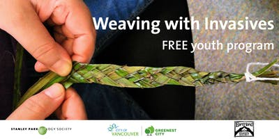 Weaving with Invasive Plants - FREE Youth Workshop