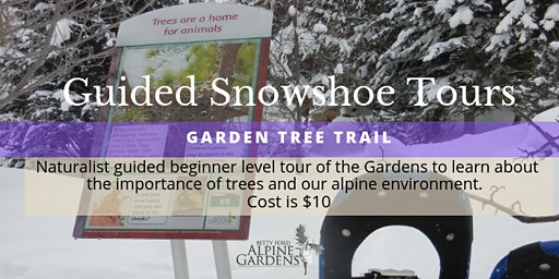 Guided Snowshoe Tour -Garden Tree Trail