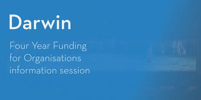 Four Year Funding Program – Information Session - Darwin