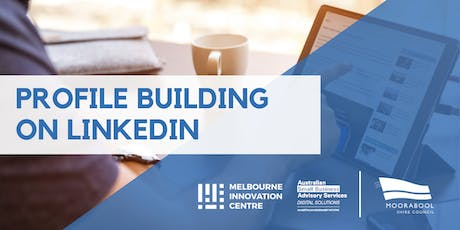Profile Building and Networking on LinkedIn - Moorabool tickets