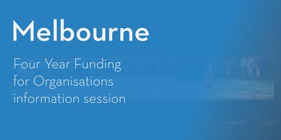 Four Year Funding Program – Information Session - Melbourne