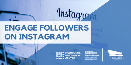 Engage Real Followers with Instagram - Moorabool tickets