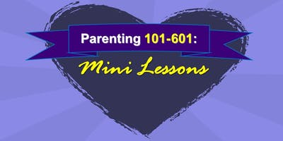 Parenting 401: Building Up Your Child's Self Esteem (ages 6+)
