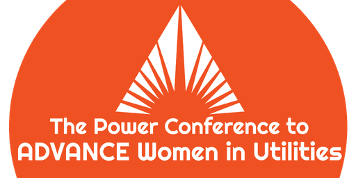 The Power Conference to ADVANCE Women in Utilities West 2019