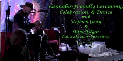 Cannabis-Friendly Ceremony, Celebration, and Dance  with Stephen Gray and Shine Edgar